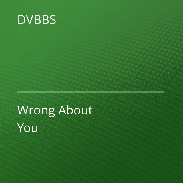 DVBBS - Wrong About You